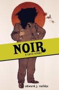 Noir: A Love Story