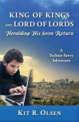 King of Kings and Lord of Lords Heralding His Soon Return
