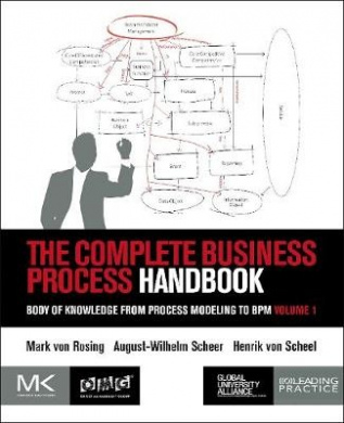 The Complete Business Process Handbook: Body of Knowledge from Process Modeling to Bpm, Volume I