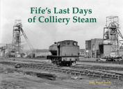 Fife's Last Days of Colliery Steam