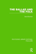 The Ballad and the Folk (Routledge Library Editions