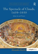 The Spectacle of Clouds, 1439-1650