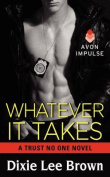 Whatever It Takes (Trust No One Novels
