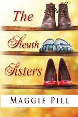 The Sleuth Sisters: A Sleuth Sisters Mystery