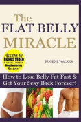 How to Lose Belly Fat Fast and Get Your Sexy Back Forever