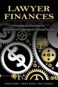 Lawyer Finances-Principles and Practices for Personal and Professional Financial Success