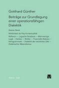 Beitrage Zur Grundlegung Einer Operationsfahigen Dialektik II [GER]