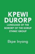 Kpewi Durorp. Language of the Bororp of the Korup Ethnic Group