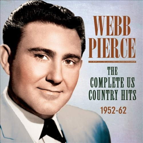 The Complete U.S. Country Hits 1952-1962 [Box] * by Webb Pierce.