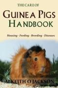 The Care of Guinea Pigs Handbook