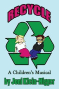Recycle! a Children's Musical [Large Print]