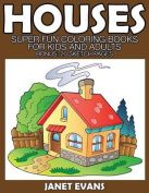 Houses: Super Fun Coloring Books for Kids and Adults (Bonus