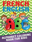 French-English Alphabet Coloring Book for Kids
