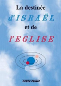 The Destiny of Israel and the Church - French [FRE]