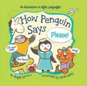 How Penguin Says Please! (Little Traveler Series) [Board book]