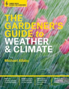 The Gardener's Guide to Weather and Climate
