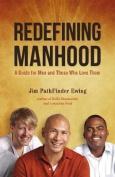Redefining Manhood
