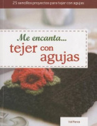 Me Encanta... Tejer Con Agujas = I Love... Knitting with Needles [Spanish]