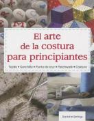 El Arte de la Costura Para Principiantes [Spanish]