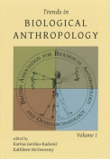Trends in Biological Anthropology. Volume 1
