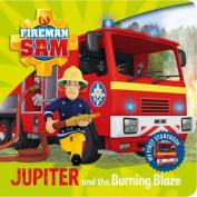 Fireman Sam  Jupiter and the Burning Blaze [Board book]