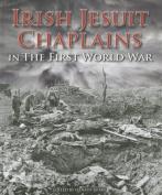 Irish Jesuit Chaplains in the First World War