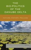 The Bio-Politics of the Danube Delta