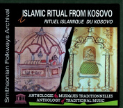 Islamic Ritual from the Province of Kosovo [Digipak]