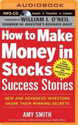How to Make Money in Stocks Success Stories [Audio]