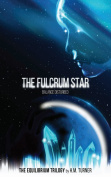 "The Fulcrum Star : ""Balance Disturbed"""