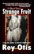Strange Fruit: A Ghost Story