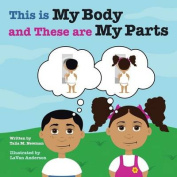 This Is My Body and These Are My Parts