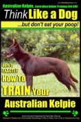 Australian Kelpie, Australian Kelpie Training AAA Akc Think Like a Dog, But Do