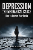 Depression: The Mechanical Cause