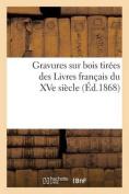 Gravures Sur Bois Tirees Des Livres Francais Du Xve Siecle [FRE]