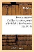 Reconnaissance Ouallen-Achourat, Route D'In-Salah a Tombouctou  [FRE]