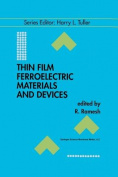 Thin Film Ferroelectric Materials and Devices (Electronic Materials