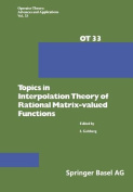 Topics in Interpolation Theory of Rational Matrix-valued Functions (Operator Theory