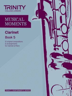 Musical Moments Clarinet: Book 5