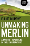 Unmaking Merlin