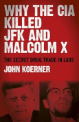 Why the CIA Killed JFK and Malcolm X