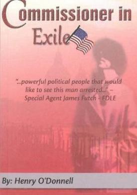 Commissioner In Exile: True Life Politics in the Florida Swamp
