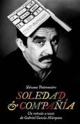 Soledad & Compania  : Un Retrato a Voces de Gabriel Garcia Marquez [Spanish]