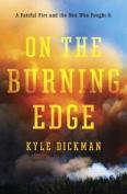 On the Burning Edge