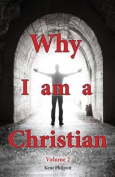 Why I Am a Christian - Volume 2