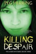 Killing Despair