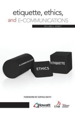 Etiquette, Ethics, and E-Communicatiions