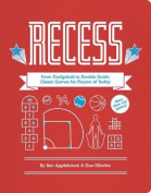 Recess: From Dodgeball to Double Dutch