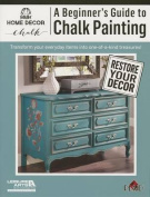 A Beginners's Guide to Chalk Painting