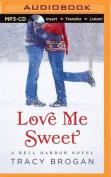 Love Me Sweet  [Audio]